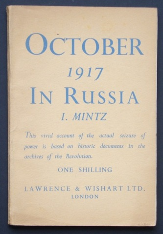Image for October 1917 In Russia. This vivid account of the actual seizure of power is based on historic documents in the archives of the Revolution.
