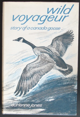 Image for Wild Voyageur. Story of a Canada Goose