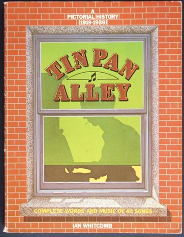 Image for Tin Pan Alley. A Pictorial History (1919 - 1939). Complete Words and Music of 40 Songs