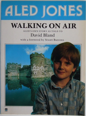 Image for Walking on Air. Aled's own story as told to David Bland. With foreword by Sturat Burrows