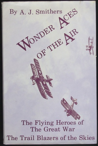 Image for Wonder Aces of the Air. The Flying Heroes of the Great War. The Trail Blazers of the Skies