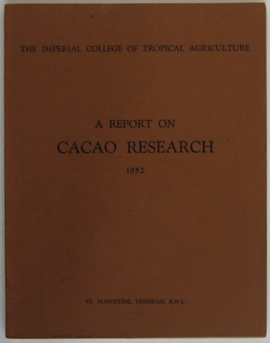 Image for The Imperial College of Tropical Agriculture. A Report on Cacao Research 1952