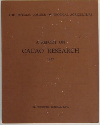 Image for The Imperial College of Tropical Agriculture. A Report on Cacao Research 1953