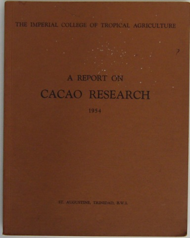 Image for The Imperial College of Tropical Agriculture. A Report on Cacao Research 1954