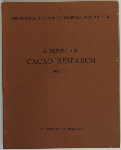 Image for The Imperial College of Tropical Agriculture. A Report on Cacao Research 1955 - 1956