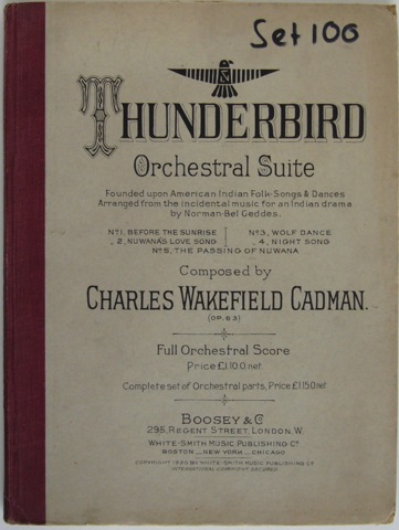 Image for Thunderbird Orchestral Suite. Founded upon American Indian Folk-Songs and Dances. Arranged from the incidental music for an Indian drama by Norman Bel-Geddes. Full Orchestral Score.