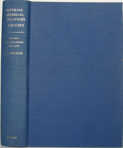 Image for Imperial Chemical Industries A History - Volume I The Forerunners 1870-1926