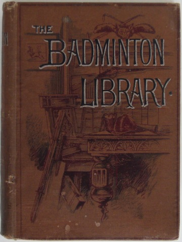 Image for The Badminton Library of Sports and Pastimes: Shooting. Field and Covert.