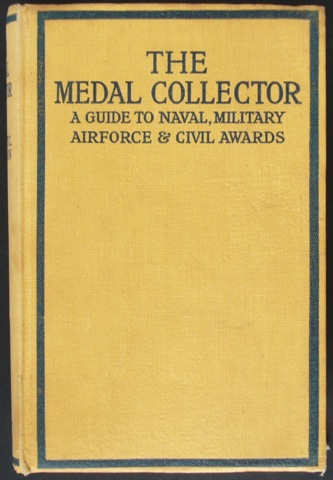 "Image for ""The Medal Collector. A Guide to Naval, Military, Airforce & Civil Awards"""
