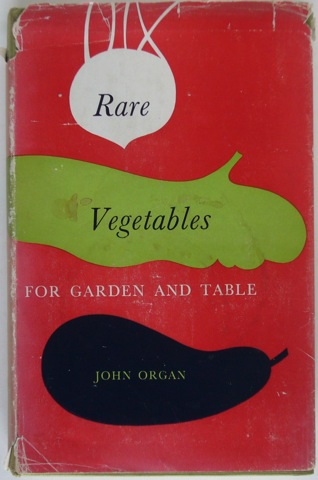 Image for Rare Vegetables for Garden and Table