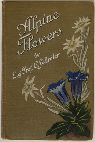 """Alpine Flowers. Coloured Vade-Mecum to the Alpine Flora. 207 coloured and 10 plain alpine flowers. Text in English, French and German."""