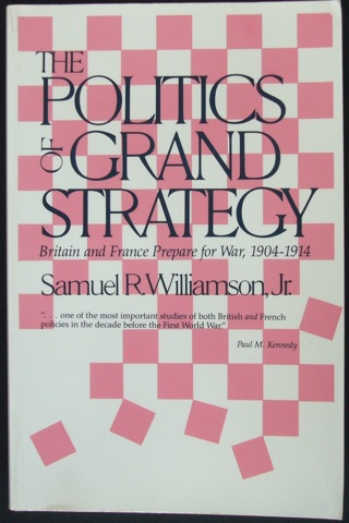 "Image for ""The Politics of Grand Strategy. Britain and France Prepare for War, 1904 - 1914"""