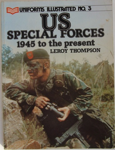 Image for US Special Forces 1945 to the present. Uniforms Illustrated No. 3