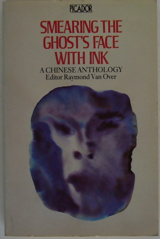 Image for Smearing the Ghost's Face with Ink. A Chinese Anthology