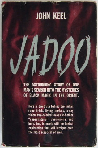 Image for Jadoo. The astounding story of one man's search into the mysteries of black magic in the Orient.