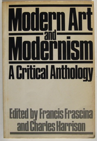 Image for Modern Art and Modernism. A Critical Anthology