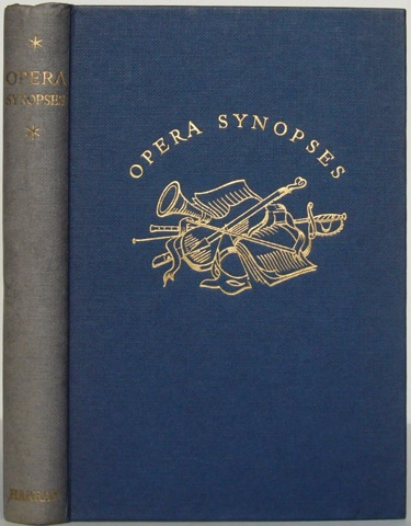 Image for Opera Synopses. A Guide to the Plots and Characters of the Standard Operas