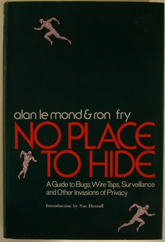"Image for ""No Place to Hide. A Guide to Bugs, Wire Taps, Surveillance and Other Invasions of Privacy"""