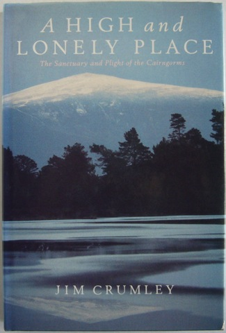 Image for A High and Lonely Place. The Sanctuary and Plight of the Cairngorms