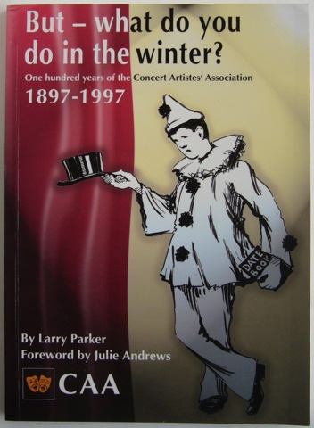 Image for But - what do you do in the winter? One hundred years of the Concert Artiste's Association. 1897 - 1997.