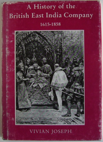Image for A History of the British East India Company 1615 - 1858