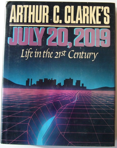 "Image for ""Arthur C. Clarke's July 20, 2019. Life in the 21st Century"""