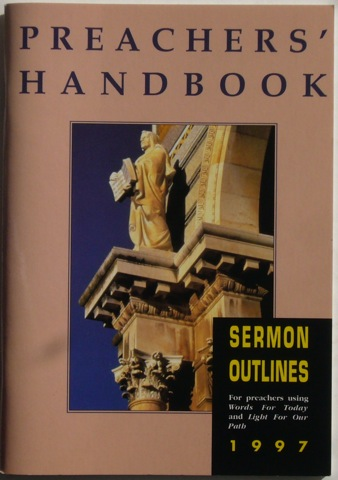 Image for Preacher's Handbook: Sermon Outlines 1997. For preachers using Words for Today and Light For Our Path.