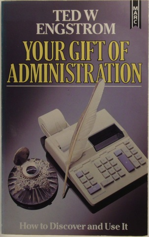 Image for Your Gift of Administration: How to Discover and Use It.