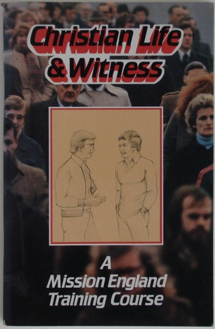 Image for Christian Life & Witness. A Mission England Training Course.