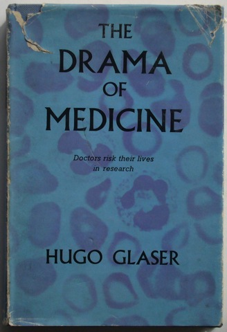 Image for The Drama of Medicine: Doctors risk their lives in research.