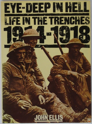 Image for Eye-Deep In Hell: Life in the Trenches 1914-1918