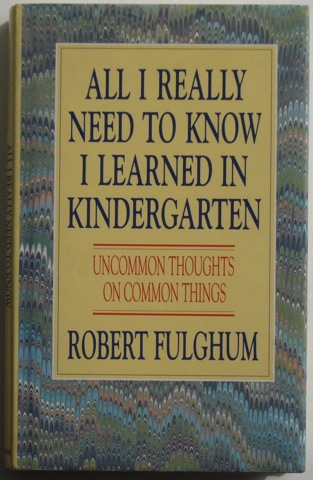 "Image for ""All I Really Need To Know I Learned In Kindergarten: Uncommon Thoughts on Common Things,"""