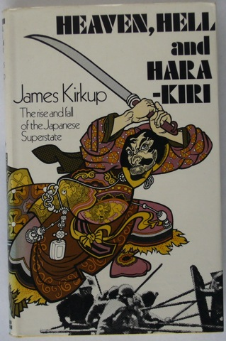 "Image for ""Heaven, Hell and Hara-Kiri: The rise and fall of the Japanese Superstate"""