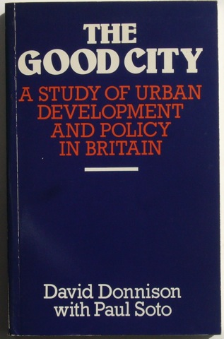 Image for The Good City: A Study of Urban Development and Policy in Britain