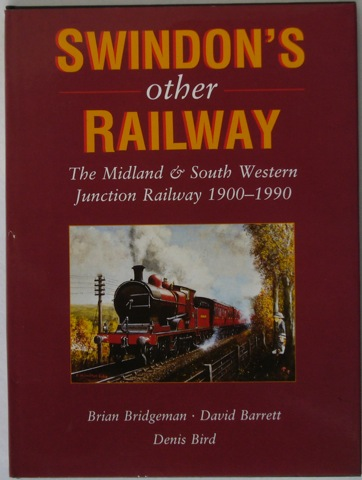 Image for Swindon's other Railway: The Midland & South Western Junction Railway 1900-1990