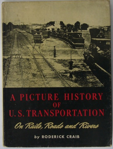 "Image for ""A Pictorial History of U.S. Transportation: On Rails, Roads and Rivers"""