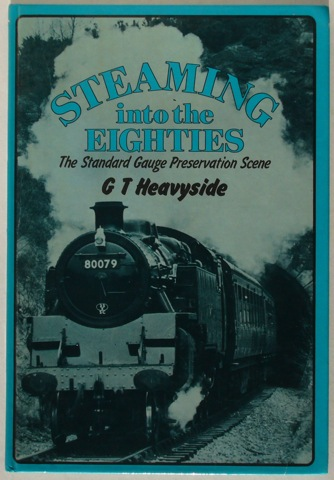 Image for Steaming into the Eighties: The Standard Gauge Preservation Scene