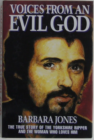 Image for Voices From An Evil God: The True Story of the Yorkshire Ripper and the Woman Who Loves Him