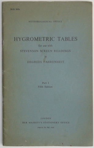 Image for Hygrometric Tables for use with Stevenson Screen Readings in Degrees Fahrenheit. Part 1 - M. O. 265a
