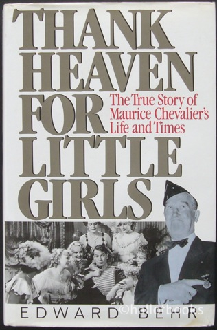 Image for Thank Heaven For Little Girls: The True Story of Maurice Chevalier's Life and Times