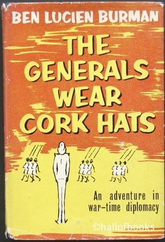Image for The Generals Wear Cork Hats: An amazing adventure in war-time diplomacy