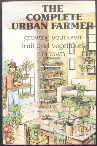 Image for The Complete Urban Farmer: growing your own fruit and vegetables in town