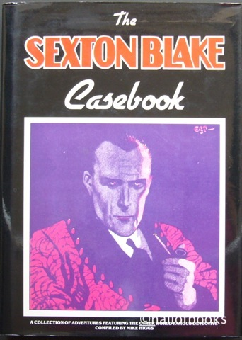 Image for The Sexton Blake Casebook: A collection of adventures featuring the other world famous detective