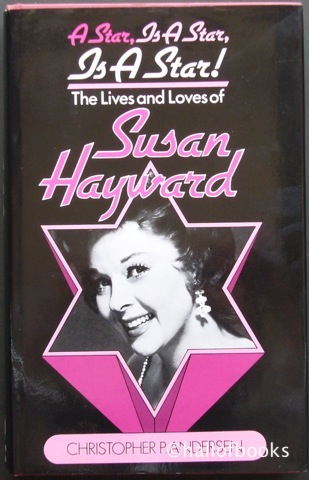 "Image for ""A Star, Is A Star, Is A Star! The Lives and Loves of Susan Hayward"""