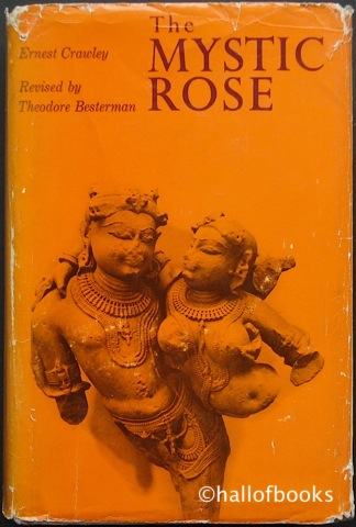 Image for The Mystic Rose: A Study Of Primitive Marriage And Of Prmitive Thought In Its Bearing On Marriage