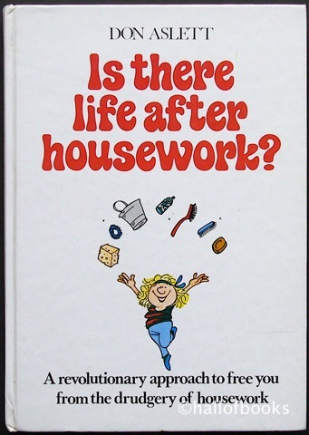 Image for Is There Life After Housework? A Revolutionary approach to free you from the drudgery of housework