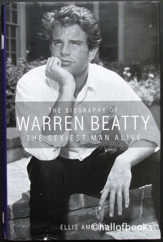 Image for The Biography Of Warren Beatty: The Sexiest Man Alive