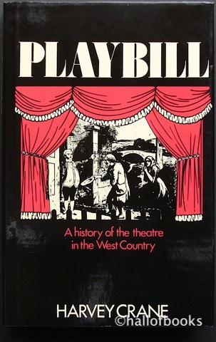 Image for Playbill: A history of the theatre in the West Country