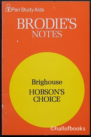 Image for Hobson's Choice: A Lancashire Comedy In Four Acts PLUS a copy of Brodie's Notes (Pan Study Aids).