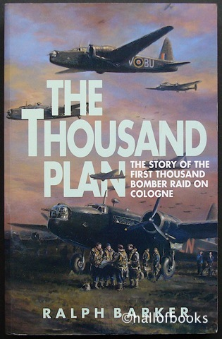 Image for The Thousand Plan: The Story Of The First Thousand Bomber Raid On Cologne.